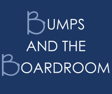 Bumps and the Boardroom